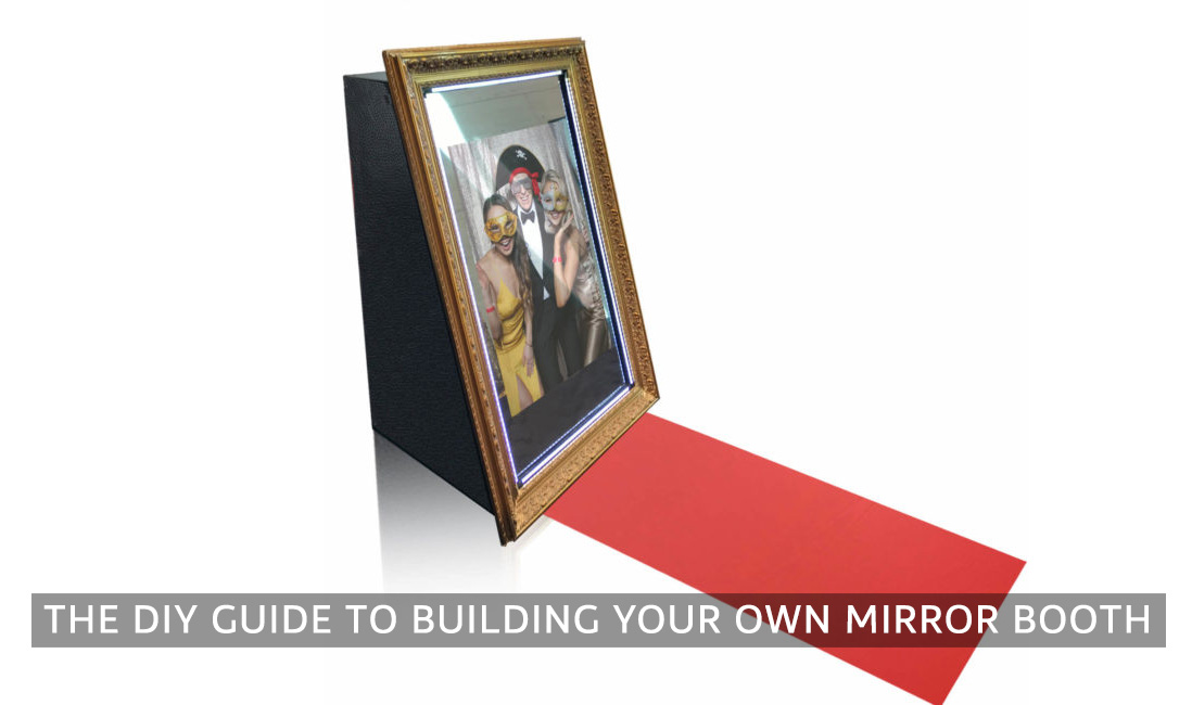 How To Build Your Own Mirror Booth - Pro Photobooth Templates